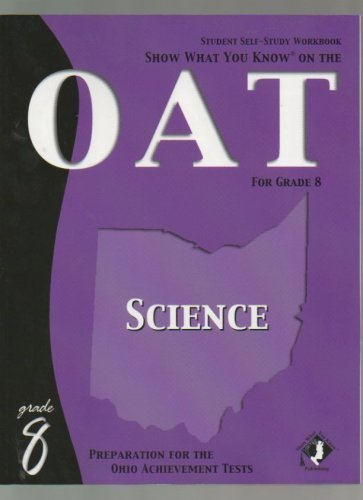 Show What You Know on the Oat 8th Grade Science Student Self Study Workbook: Brams, Jolie, Ph.D.