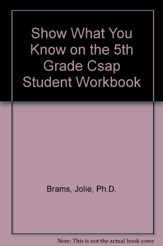 Show What You Know on the 5th Grade Csap Student Workbook: Brams, Jolie, Ph.D.