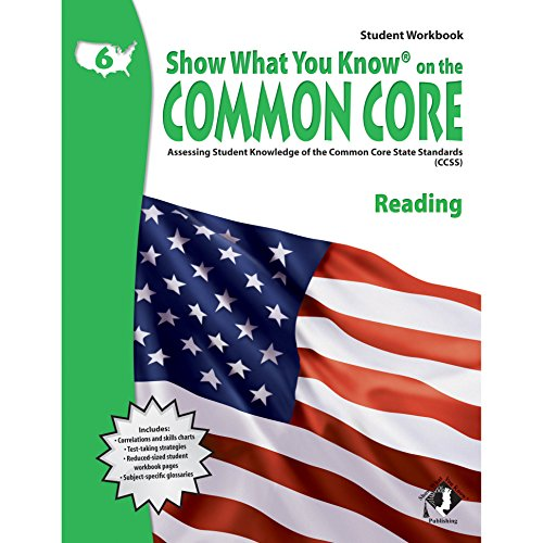 9781592304585: Show What You Know on the Common Core: Assessing Student Knowledge of the Common Core State Standards (CCSS), Grade 6 Reading
