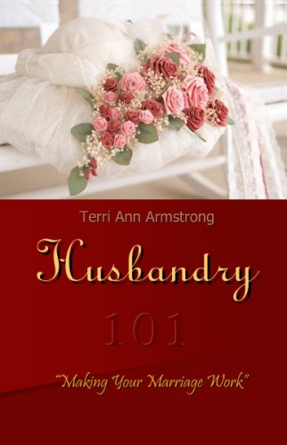 9781592320998: Husbandry 101: Making Your Marriage Work