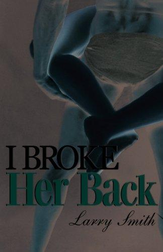 9781592321421: I Broke Her Back