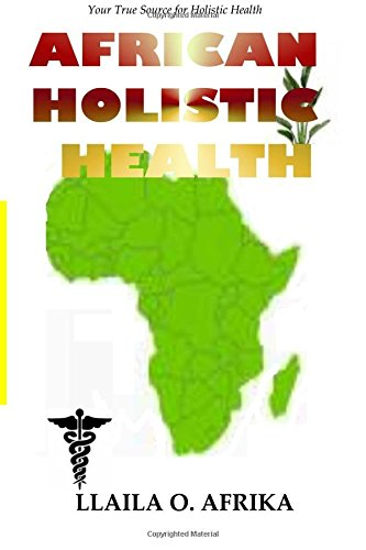 9781592322411: African Holistic Health: Your True Source for Holistic Health