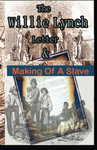 9781592323067: The Willie Lynch Letter And the Making of A Slave