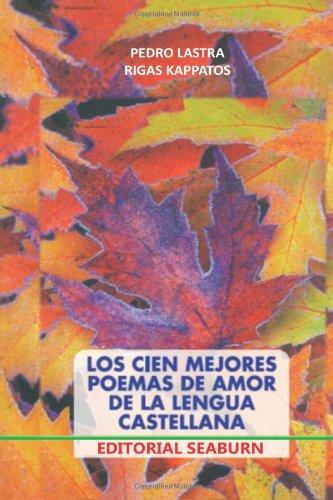 Los Cien Mejores Poemas de Amor de: Pedro Lastra; Rigas