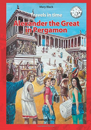 9781592325108: Alexander the Great in Pergamon (Travels in Time)