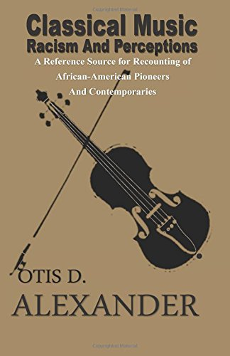9781592327614: Classical Music, Racism And Perceptions: A Reference Source for Recounting of African-American Pioneers and Contemporaries