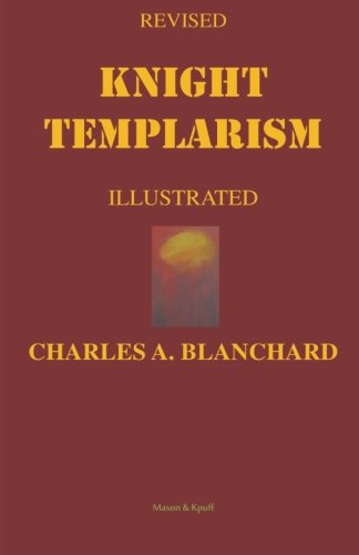 9781592329755: Revised Knight Templarism Illustrated