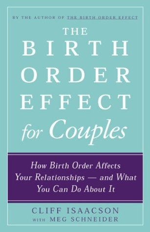 The Birth Order Effect for Couples: How: Isaacson, Cliff, Schneider,