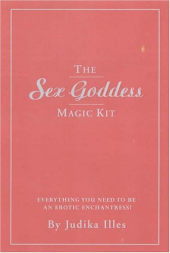 The Sex Goddess Magic Kit: Everything You Need to Be an Erotic Enchantress [With Cards and Scarf, Body Glitter, Etc.] (1592330258) by Judika Illes