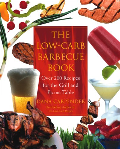 The Low-Carb Barbecue Book (159233055X) by Dana Carpender