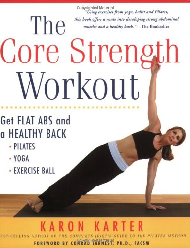 9781592330577: The Core Strength Workout: Get Flat Abs and a Healthy Back