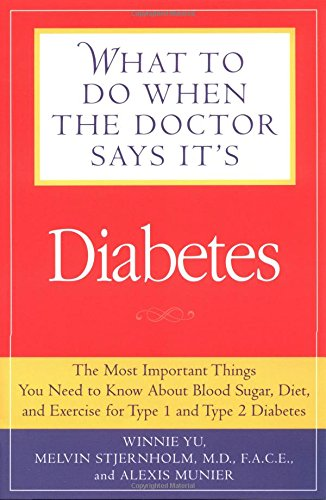 9781592330607: What to Do When the Doctor Says It's Diabetes: The Most Important Things You Need to Know About Blood Sugar, Diet, and Exercise for Type I and Type II Diabetes