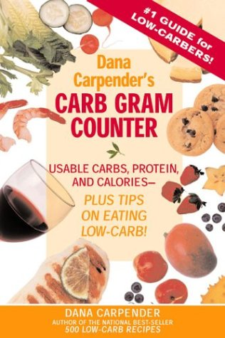 9781592330775: Dana Carpender's Carb Gram Counter: Usable Carbs, Protein, and Calories--Plus Tips on Eating Low-Carb