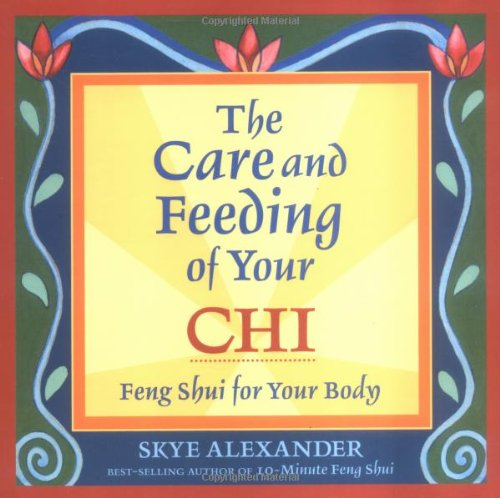 The Care and Feeding of Your Chi: Skye Alexander