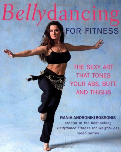 9781592330867: Bellydancing For Fitness: The Sexy Art That Tones Your Abs, Butt And Thighs