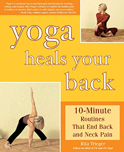 9781592330935: Yoga Heals Your Back: 10-Minute Routines that End Back and Neck Pain