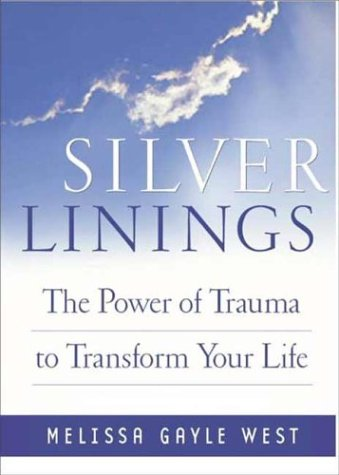 Silver Linings: Finding Hope, Meaning and Renewal During Times of Transition: West, Melissa Gayle