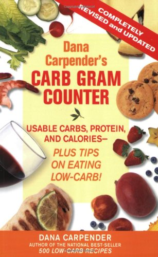 9781592331444: Dana Carpender's Carb Gram Counter: Usable Carbs, Protein, Fat, and Calories - Plus Tips on Eating Low-Carb!