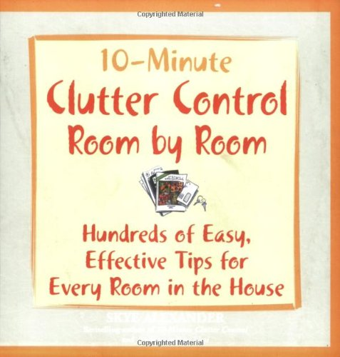10-Minute Clutter Control Room By Room: Skye Alexander