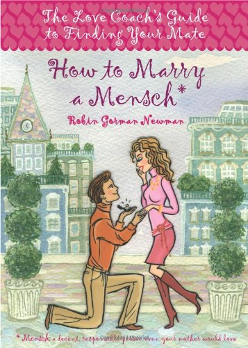 9781592331673: How to Marry a Mensch: The Love Coach's Guide to Finding Your Mate