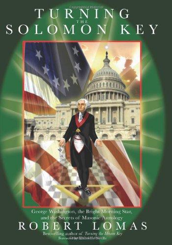 Turning the Solomon Key: George Washington, the: Lomas, Robert