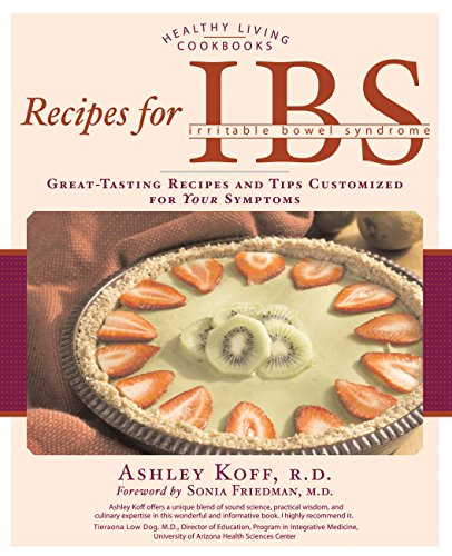 Recipes for IBS: Great-Tasting Recipes and Tips Customized for Your Symptoms (Healthy Living Cook...