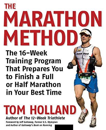 The Marathon Method: The 16-Week Training Program: Tom Holland