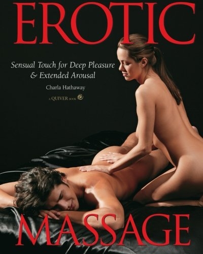 9781592332601: Erotic Massage: Sensual Touch Techniques for Romantic Foreplay and Extended Orgasms