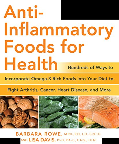 9781592332748: Anti-Inflammatory Foods for Health: Hundreds of Ways to Incorporate Omega-3 Rich Foods Into Your Diet to Fight Arthritis, Cancer, Heart Disease, and ... Disease, and More (Healthy Living Cookbooks)