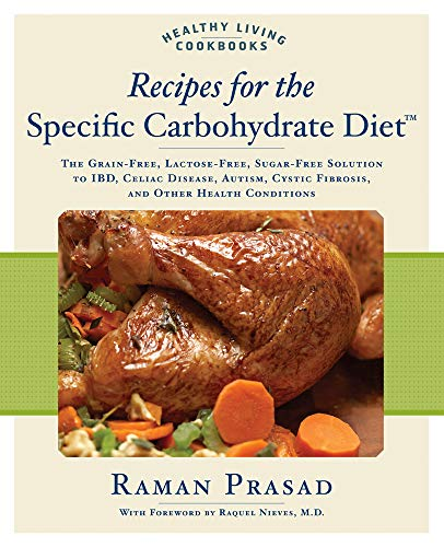 9781592332823: Recipes for the Specific Carbohydrate Diet: The Grain-Free, Lactose-Free, Sugar-Free Solution to IBD, Celiac Disease, Autism, Cystic Fibrosis, and ... Health Conditions (Healthy Living Cookbook)