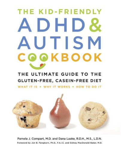 9781592332892: Kid-Friendly ADHD & Autism Cookbook: The Ultimate Guide to the Gluten-Free, Casein-Free Diet
