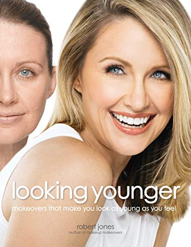 9781592333172: Looking Younger: Makeovers That Make You Look as Young as You Feel