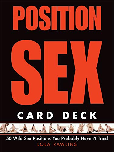 9781592333196: Position Sex Card Deck: 50 Wild Sex Positions You Probably Haven't Tried