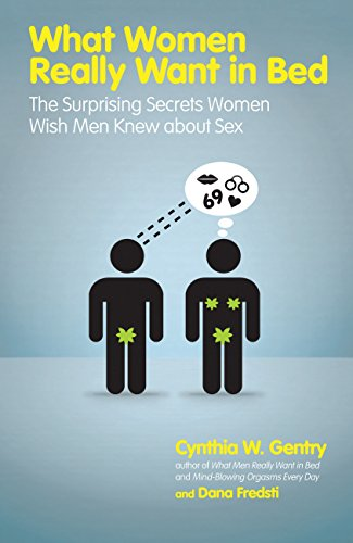 9781592333394: What Women Really Want in Bed: The Surprising Secrets Women Wish Men Knew About Sex