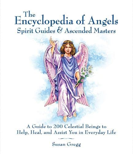 9781592333431: Encyclopedia of Angels, Spirit Guides and Ascended Masters: A Guide to 200 Celestial Beings to Help, Heal, and Assist You in Everyday Life