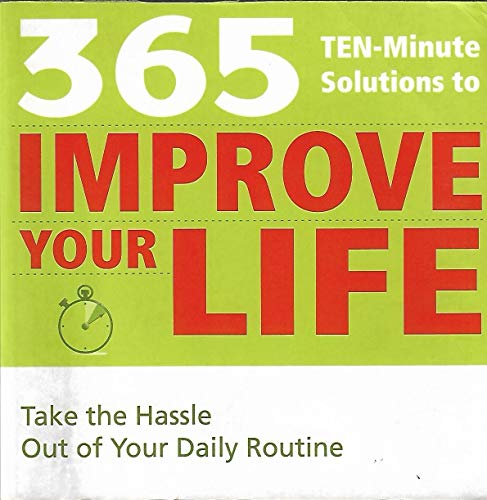 365 Ten Minute Solutions to Improve Your: unknown