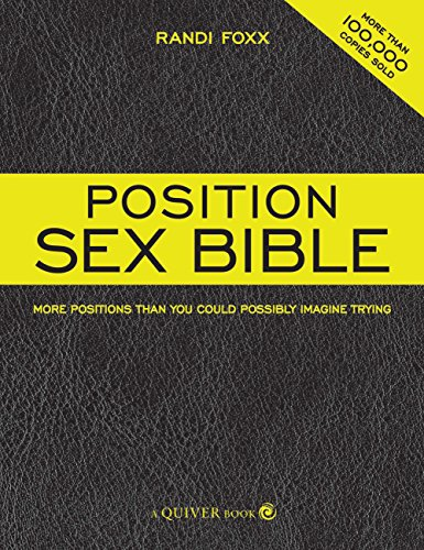 The Position Sex Bible: More Positions Than: Foxx, Randi