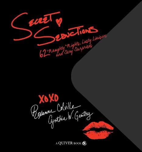 Secret Seductions: 62 Naughty Nights, Lusty Liaisons,: Roxanne Colville, Cynthia