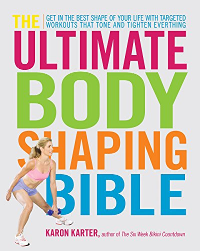 9781592333905: The Ultimate Body Shaping Bible: Get in the Best Shape of Your Life with Targeted Workouts That Tone and Tighten Everything