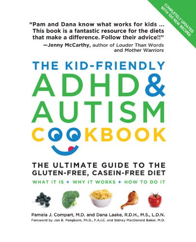 The Kid-Friendly ADHD & Autism Cookbook, Updated and Revised: The Ultimate Guide to the Gluten-Fr...
