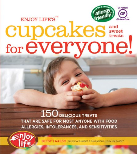Enjoy Life's(tm) Cupcakes and Sweet Treats for Everyone!: 150 Delicious Treats That Are Safe for ...