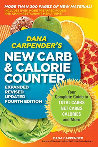 9781592334292: Dana Carpender's NEW Carb and Calorie Counter-Expanded, Revised, and Updated 4th Edition: Your Complete Guide to Total Carbs, Net Carbs, Calories, and More