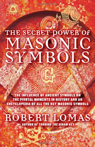 9781592334506: The Secret Power of Masonic Symbols: The Influence of Ancient Symbols on the Pivotal Moments in History and an Encyclopedia of All the Key Masonic Symbols