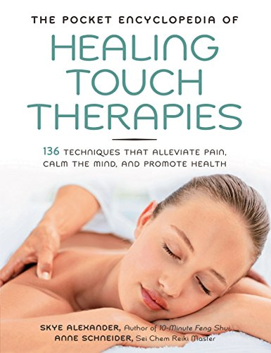 The Pocket Encyclopedia of Healing Touch Therapies: Anne Schneider, Skye