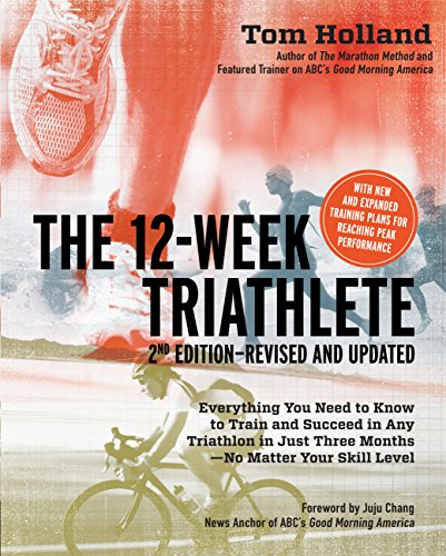 9781592334582: The 12 Week Triathlete, 2nd Edition-Revised and Updated: Everything You Need to Know to Train and Succeed in Any Triathlon in Just Three Months - No Matter Your Skill Level
