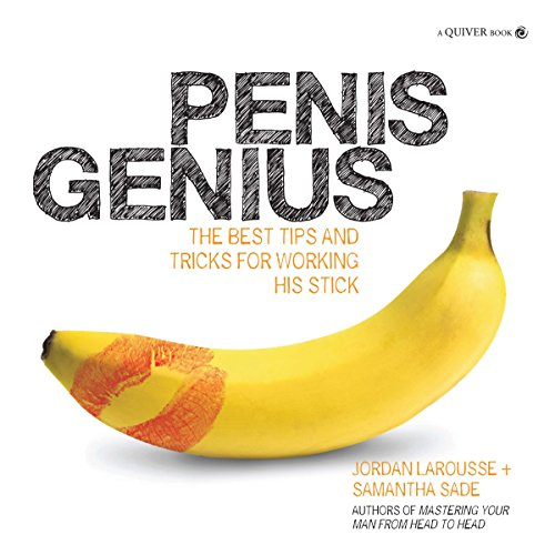 9781592334605: Penis Genius: The Best Tips and Tricks for Working His Stick