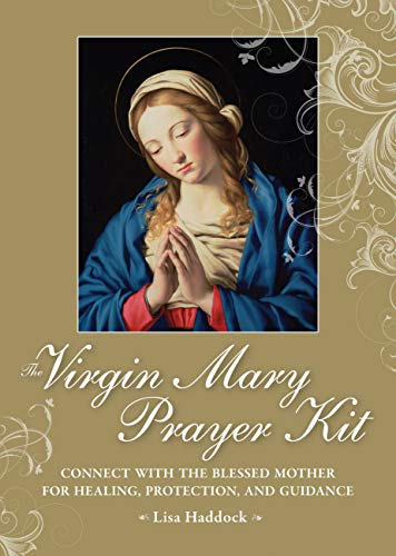 9781592334674: The Virgin Mary Prayer Kit: Connect with the Blessed Mother for Healing, Protection, and Guidance