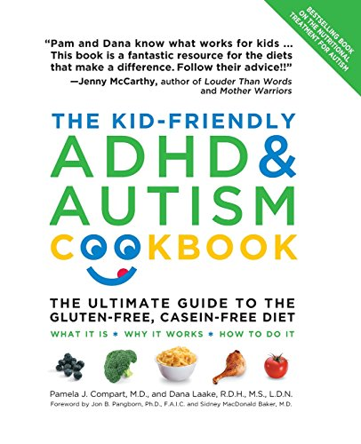 The Kid-Friendly ADHD & Autism Cookbook, Updated: Pamela Compart M.D.,