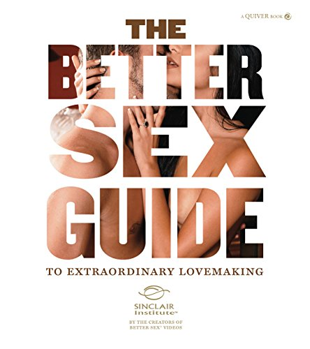 9781592334759: The Better Sex Guide to Extraordinary Lovemaking