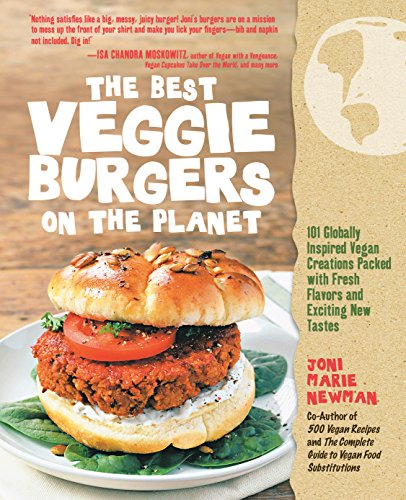 9781592334766: The Best Veggie Burgers on the Planet: 101 Flavor-Packed Patties of 100% Vegan Goodness - with More Taste and Delicious Nutrition than Anything You'd Find at the Store
